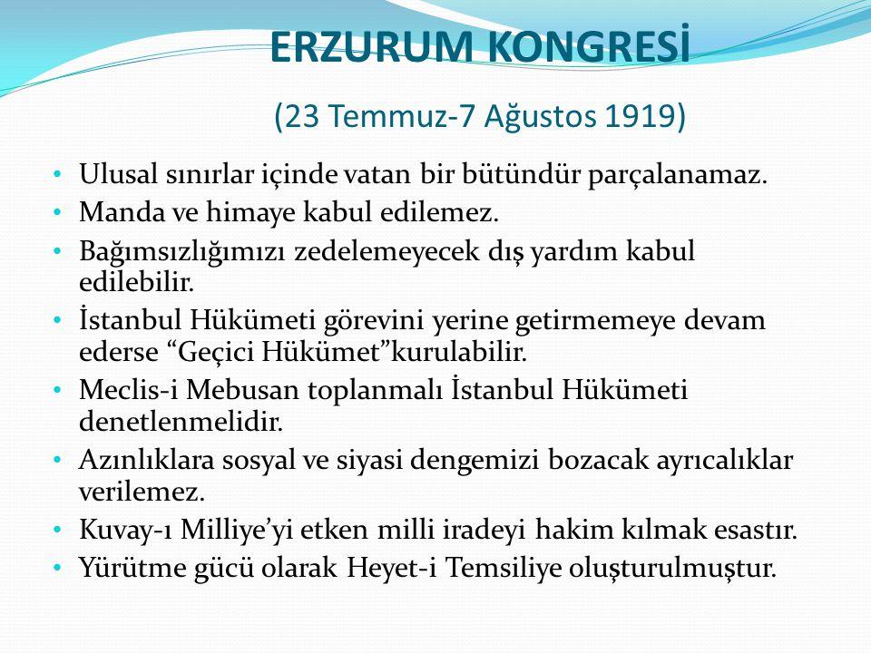 ERZURUM KONGRESİ (23 Temmuz-7 Ağustos 1919)