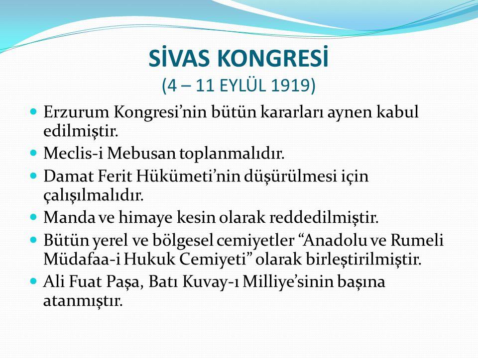 SİVAS KONGRESİ (4 – 11 EYLÜL 1919)