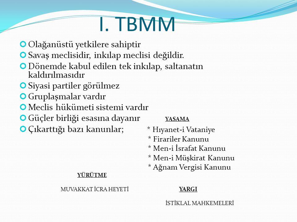 I. TBMM Olağanüstü yetkilere sahiptir