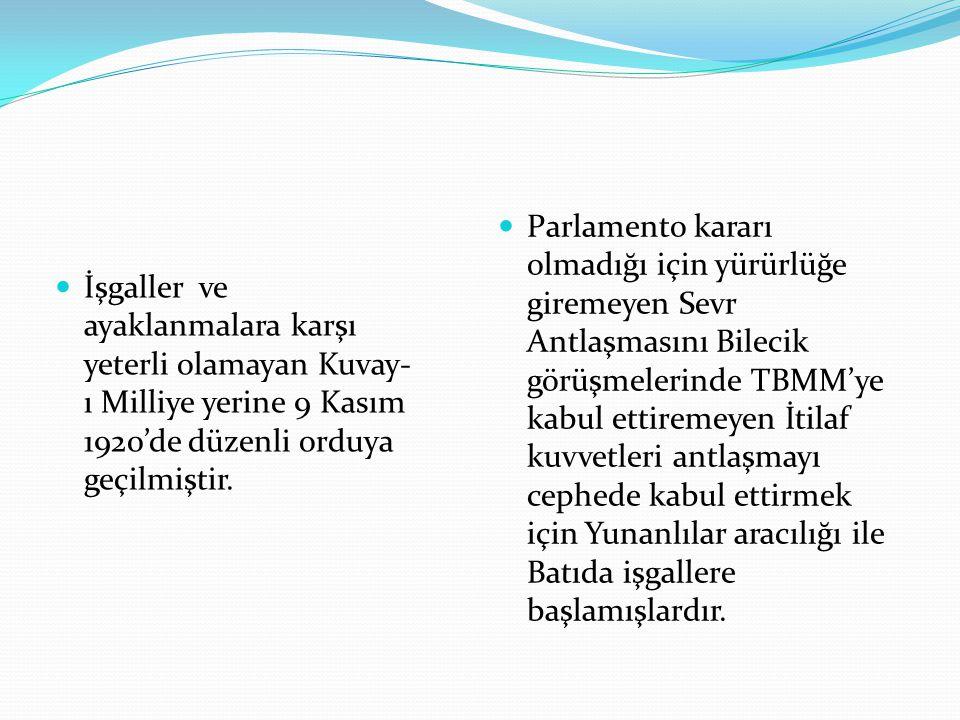Parlamento kararı olmadığı için yürürlüğe giremeyen Sevr Antlaşmasını Bilecik görüşmelerinde TBMM'ye kabul ettiremeyen İtilaf kuvvetleri antlaşmayı cephede kabul ettirmek için Yunanlılar aracılığı ile Batıda işgallere başlamışlardır.