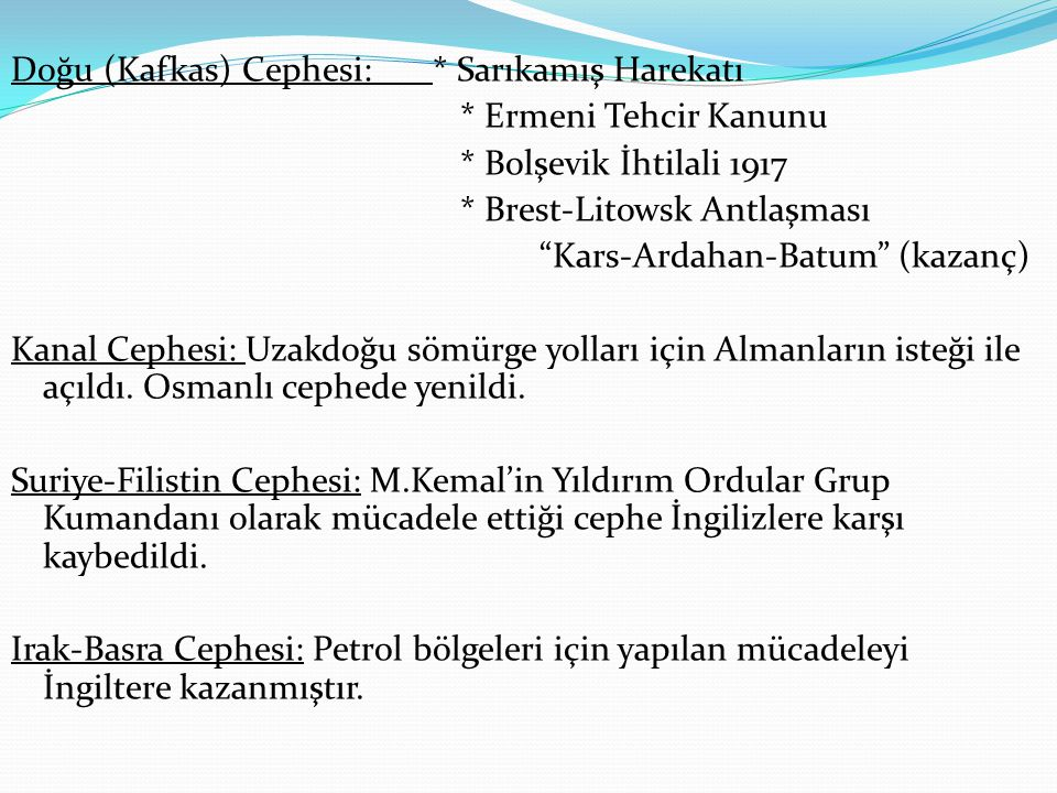 Doğu (Kafkas) Cephesi:. Sarıkamış Harekatı. Ermeni Tehcir Kanunu
