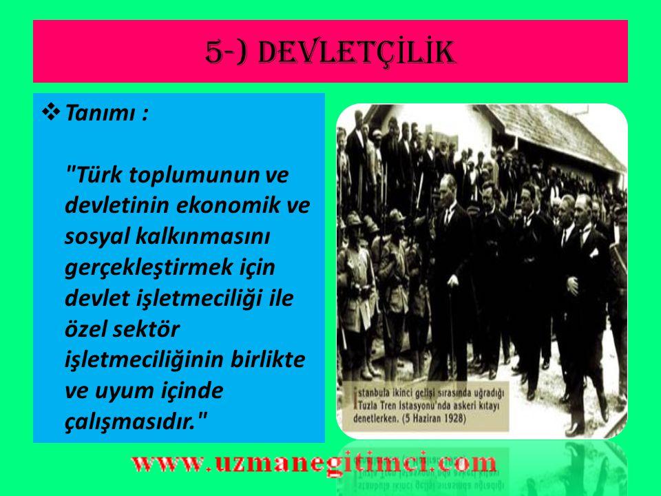 5-) DEVLETÇİLİK