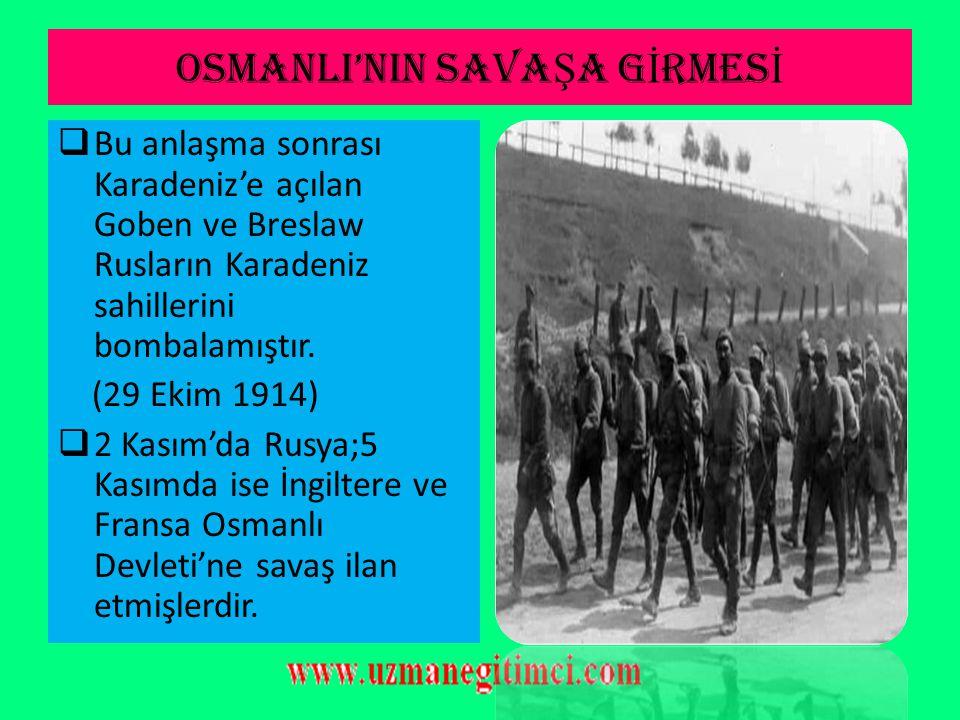 OSMANLI'NIN SAVAŞA GİRMESİ