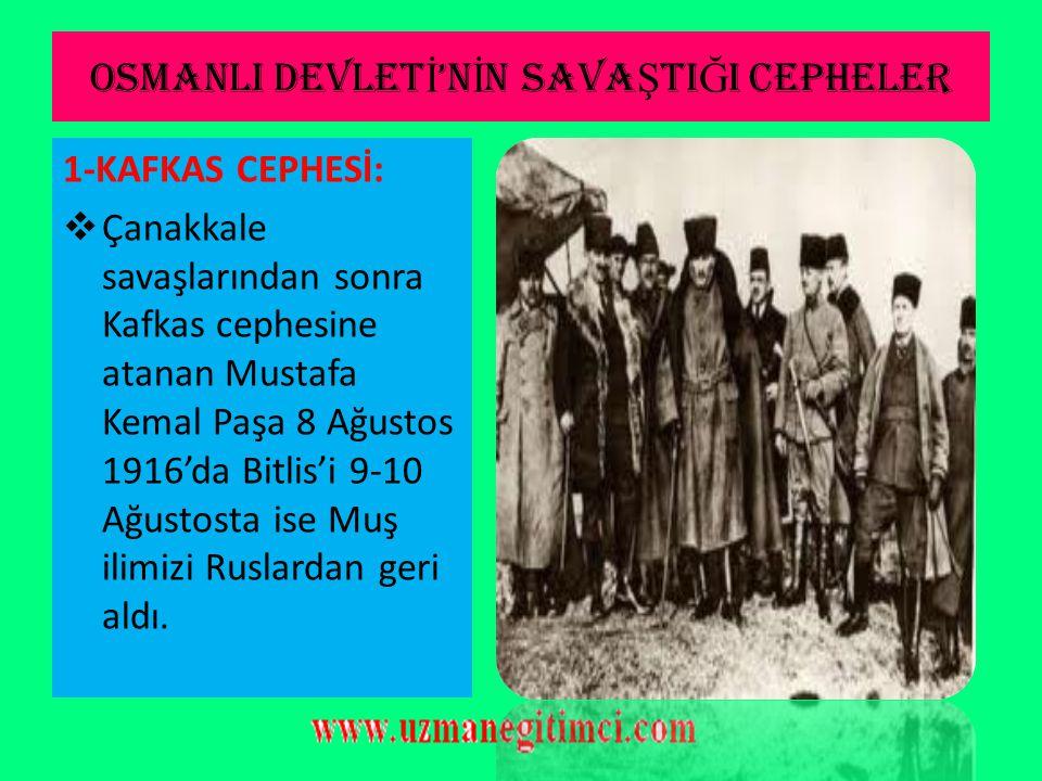 OSMANLI DEVLETİ'NİN SAVAŞTIĞI CEPHELER