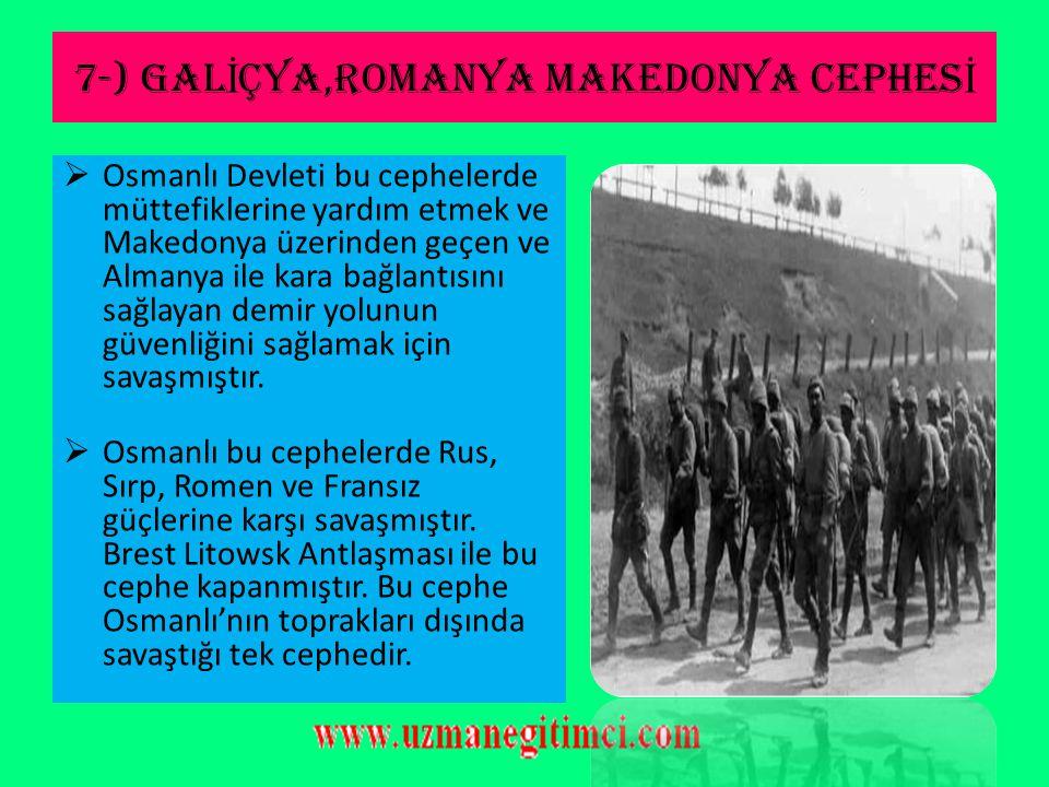 7-) GALİÇYA,ROMANYA MAKEDONYA CEPHESİ