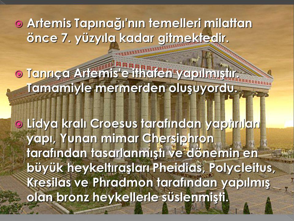 Artemis Tapınağı nın temelleri milattan önce 7