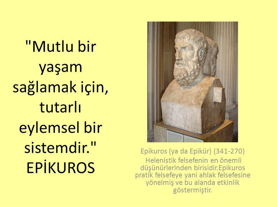 Epikuros (ya da Epikür) (341-270)