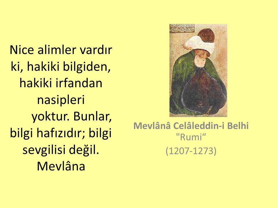 Mevlânâ Celâleddin-i Belhi Rumi (1207-1273)