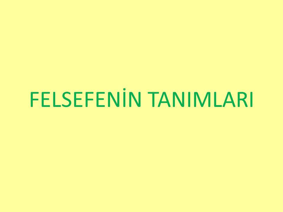 FELSEFENİN TANIMLARI
