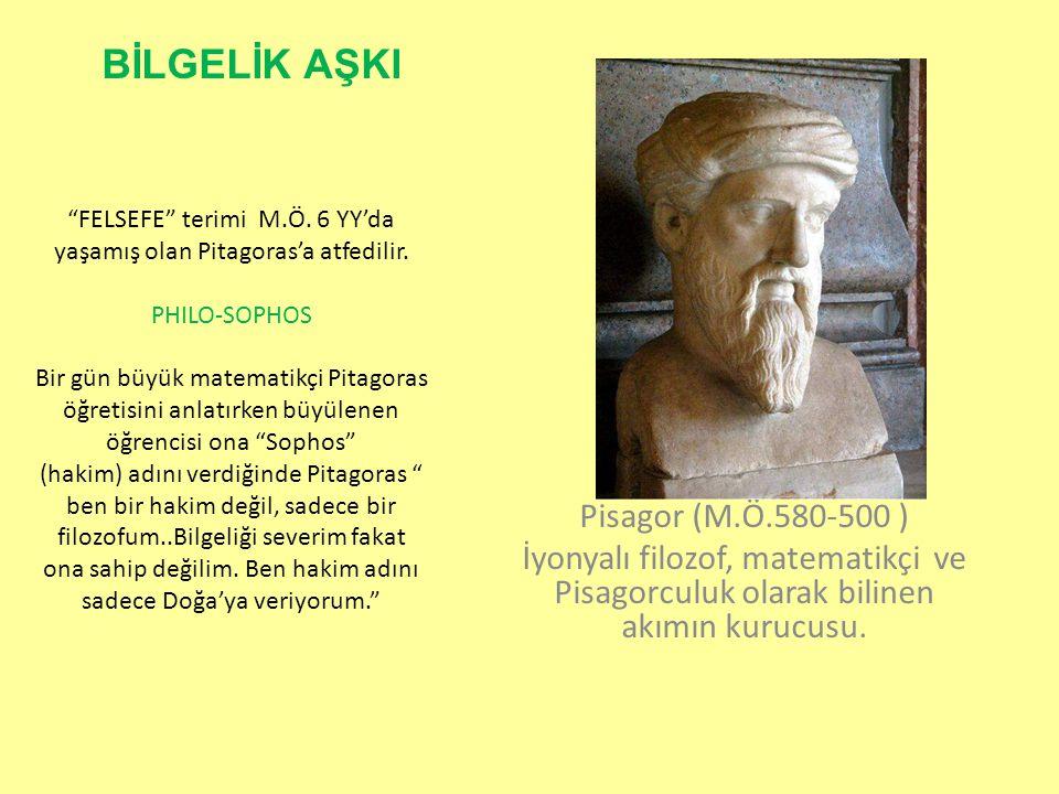 BİLGELİK AŞKI Pisagor (M.Ö.580-500 )