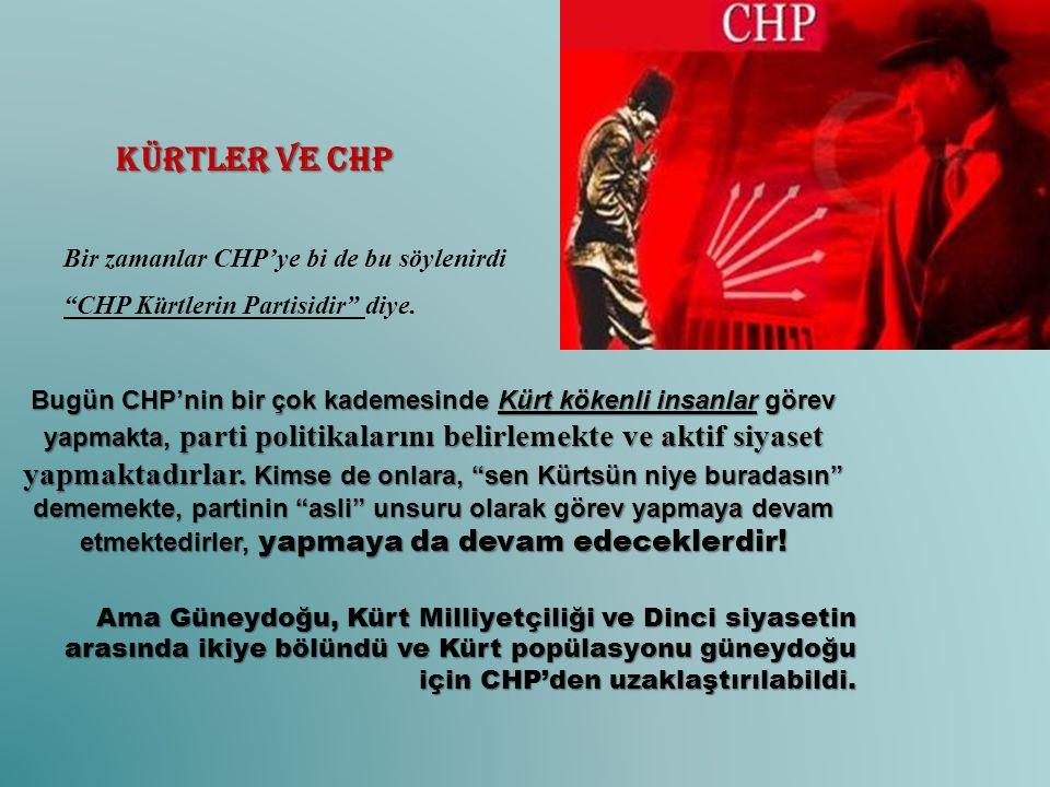 Kürtler ve CHP Bir zamanlar CHP'ye bi de bu söylenirdi