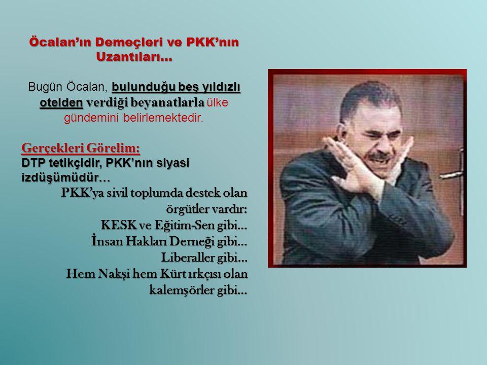 Öcalan'ın Demeçleri ve PKK'nın Uzantıları…