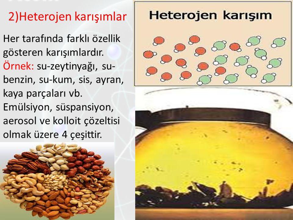 2)Heterojen karışımlar