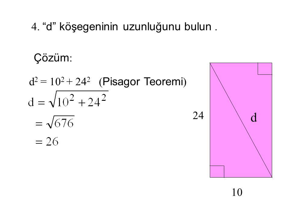 d 4. d köşegeninin uzunluğunu bulun . Çözüm: