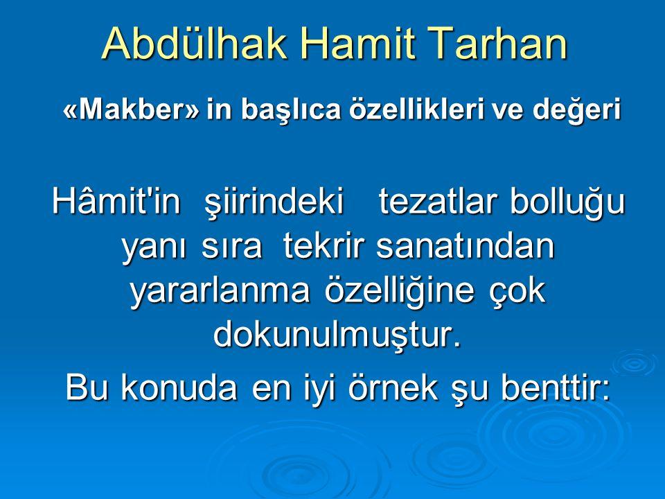 Abdülhak Hamit Tarhan «Makber» in başlıca özellikleri ve değeri.