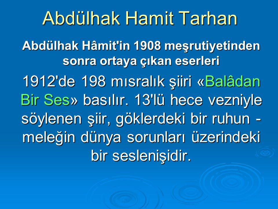 Abdülhak Hâmit in 1908 meşrutiyetinden sonra ortaya çıkan eserleri