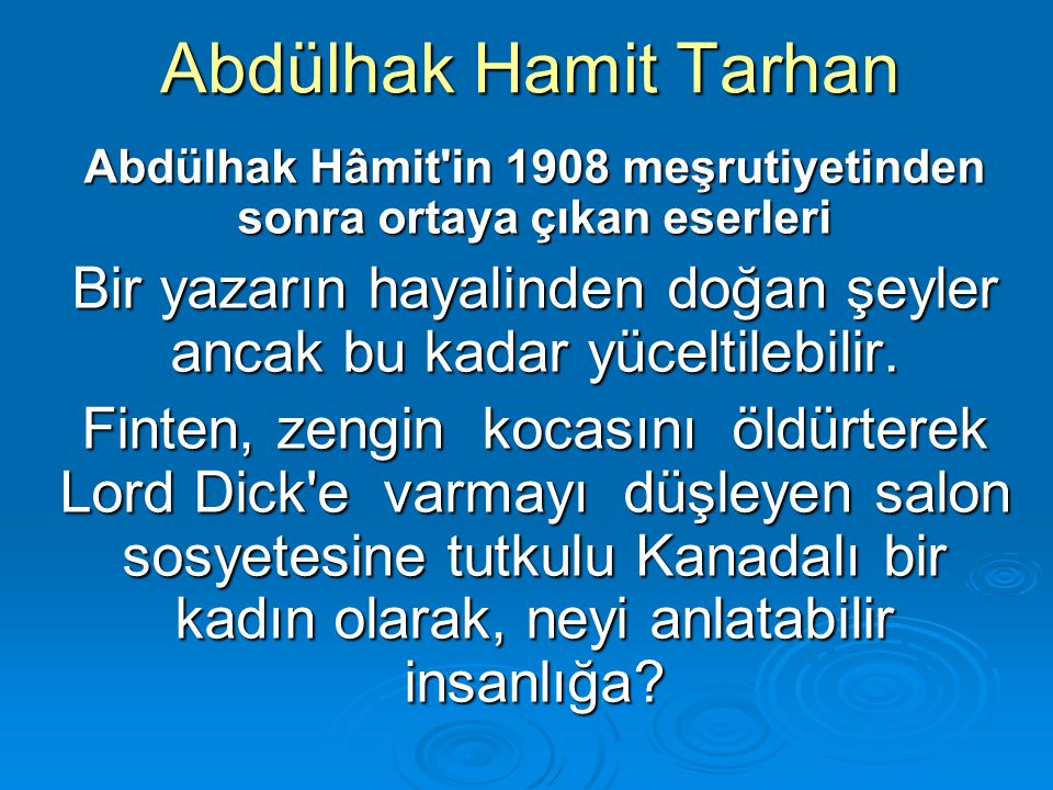 Abdülhak Hamit Tarhan Abdülhak Hâmit in 1908 meşrutiyetinden sonra ortaya çıkan eserleri.