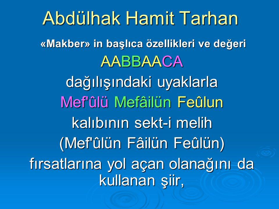 Abdülhak Hamit Tarhan AABBAACA dağılışındaki uyaklarla