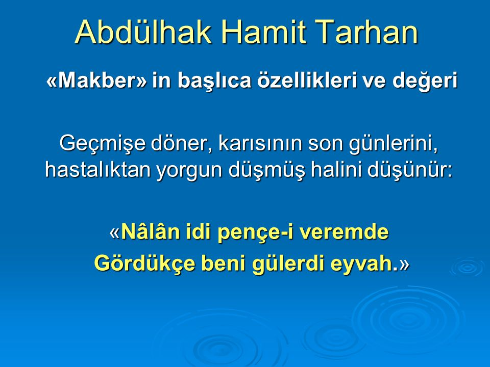 Abdülhak Hamit Tarhan «Makber» in başlıca özellikleri ve değeri