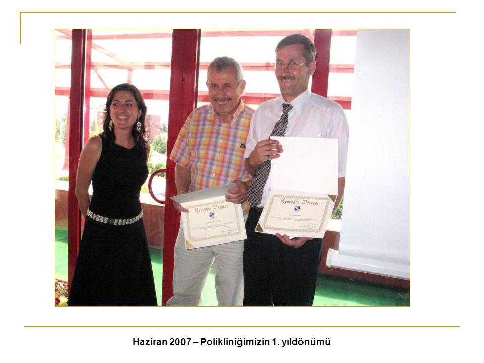 Haziran 2007 – Polikliniğimizin 1. yıldönümü