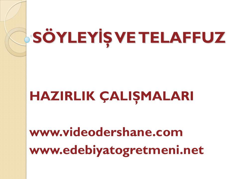 HAZIRLIK ÇALIŞMALARI www.videodershane.com www.edebiyatogretmeni.net
