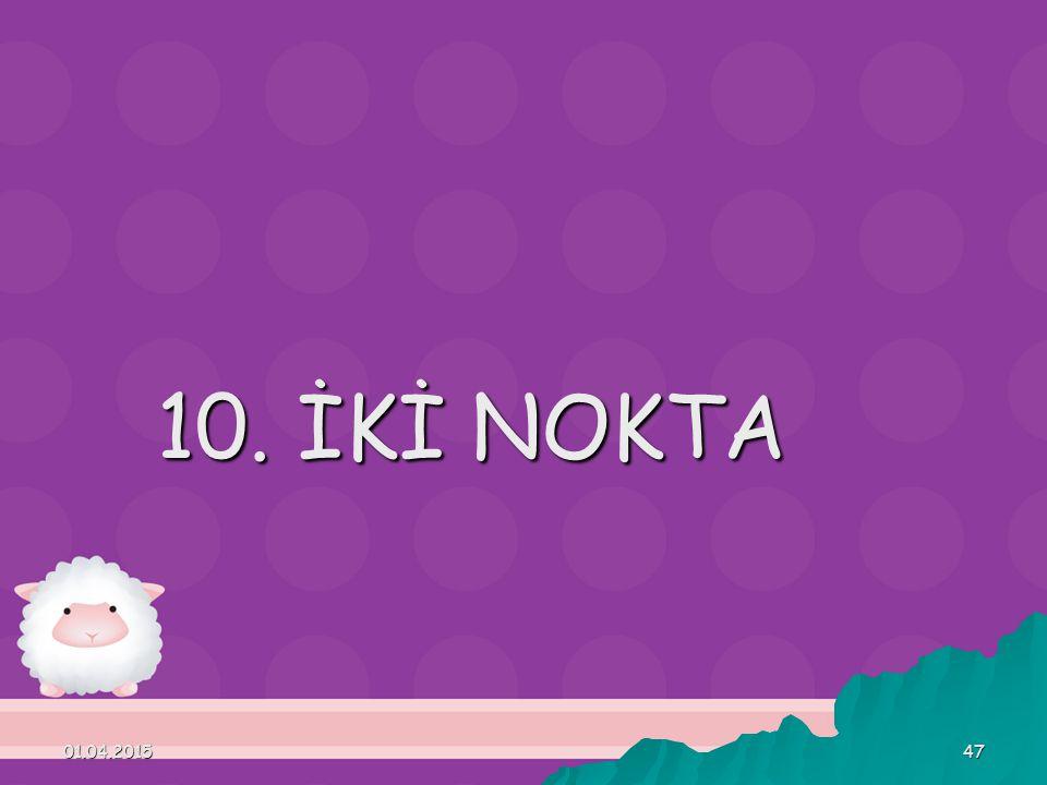 10. İKİ NOKTA 09.04.2017