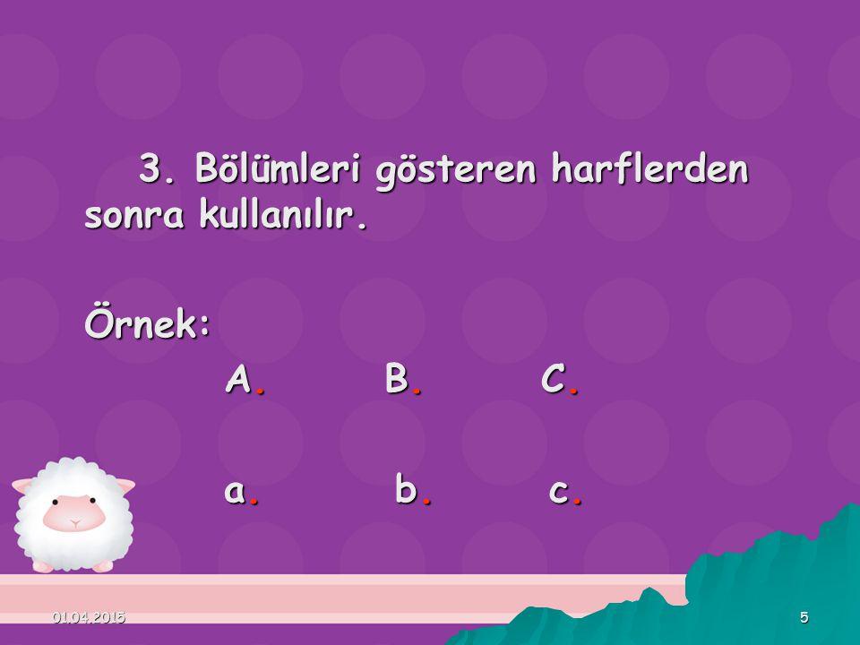 3. Bölümleri gösteren harflerden sonra kullanılır.