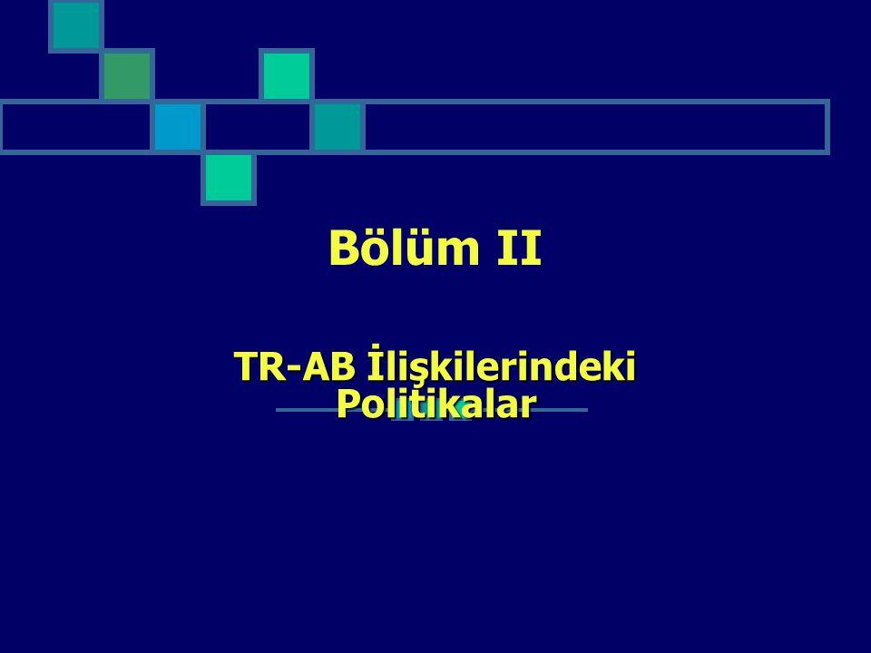 TR-AB İlişkilerindeki Politikalar