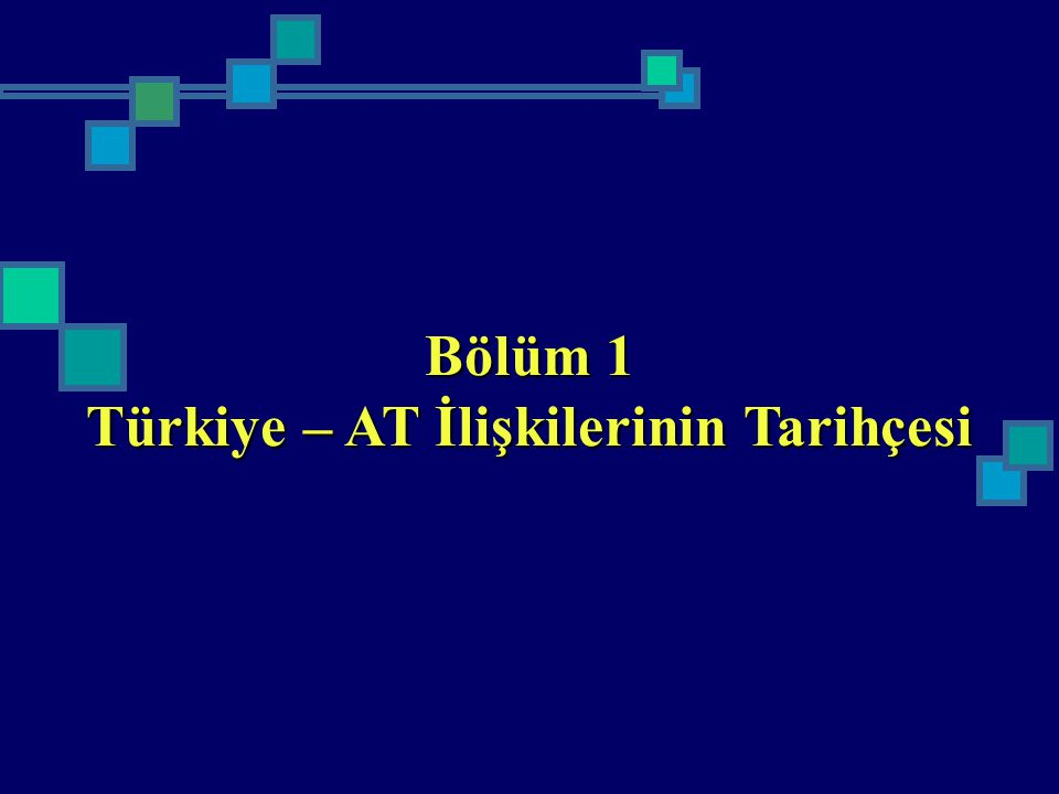 Türkiye – AT İlişkilerinin Tarihçesi