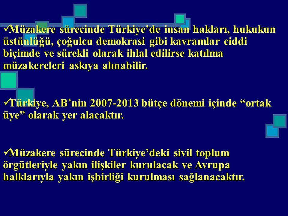 Müzakere sürecinde Türkiye'de insan hakları, hukukun üstünlüğü, çoğulcu demokrasi gibi kavramlar ciddi biçimde ve sürekli olarak ihlal edilirse katılma müzakereleri askıya alınabilir.