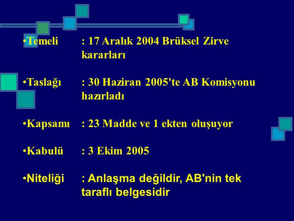 Temeli : 17 Aralık 2004 Brüksel Zirve kararları