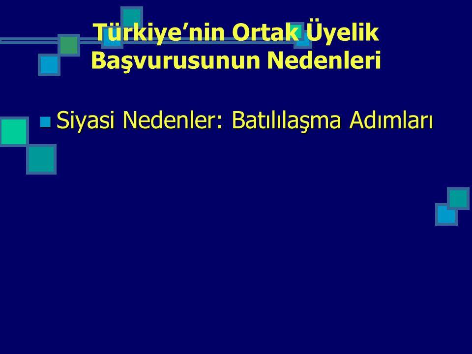 Türkiye'nin Ortak Üyelik Başvurusunun Nedenleri