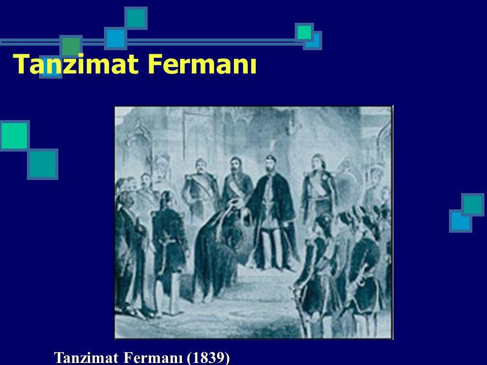 Tanzimat Fermanı Tanzimat Fermanı (1839)