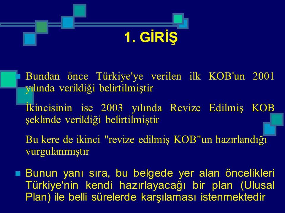 1. GİRİŞ Bundan önce Türkiye ye verilen ilk KOB un 2001 yılında verildiği belirtilmiştir.