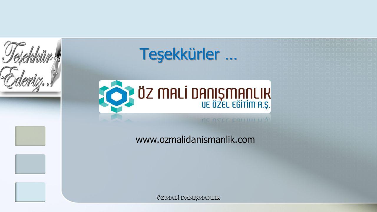 Teşekkürler … www.ozmalidanismanlik.com ÖZ MALİ DANIŞMANLIK