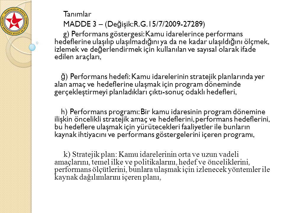 Tanımlar MADDE 3 – (Değişik:R.G.15/7/2009-27289)