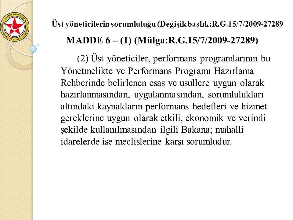 MADDE 6 – (1) (Mülga:R.G.15/7/2009-27289)
