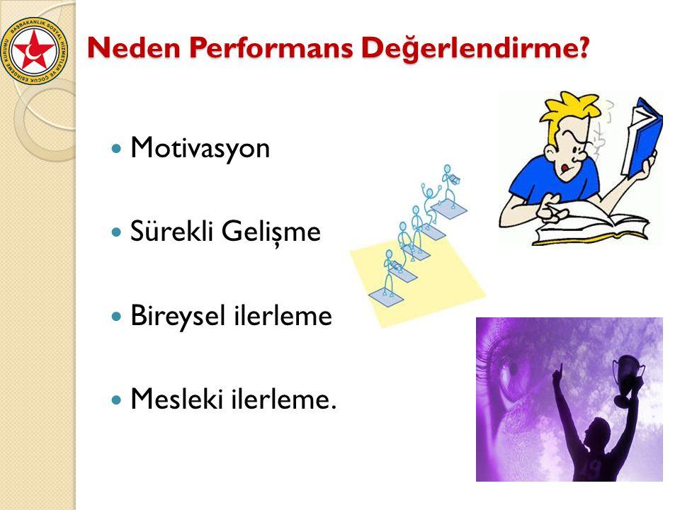 Neden Performans Değerlendirme