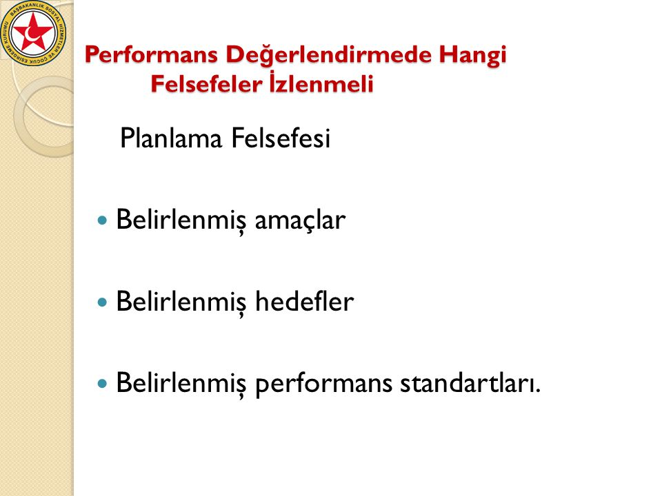 Performans Değerlendirmede Hangi Felsefeler İzlenmeli