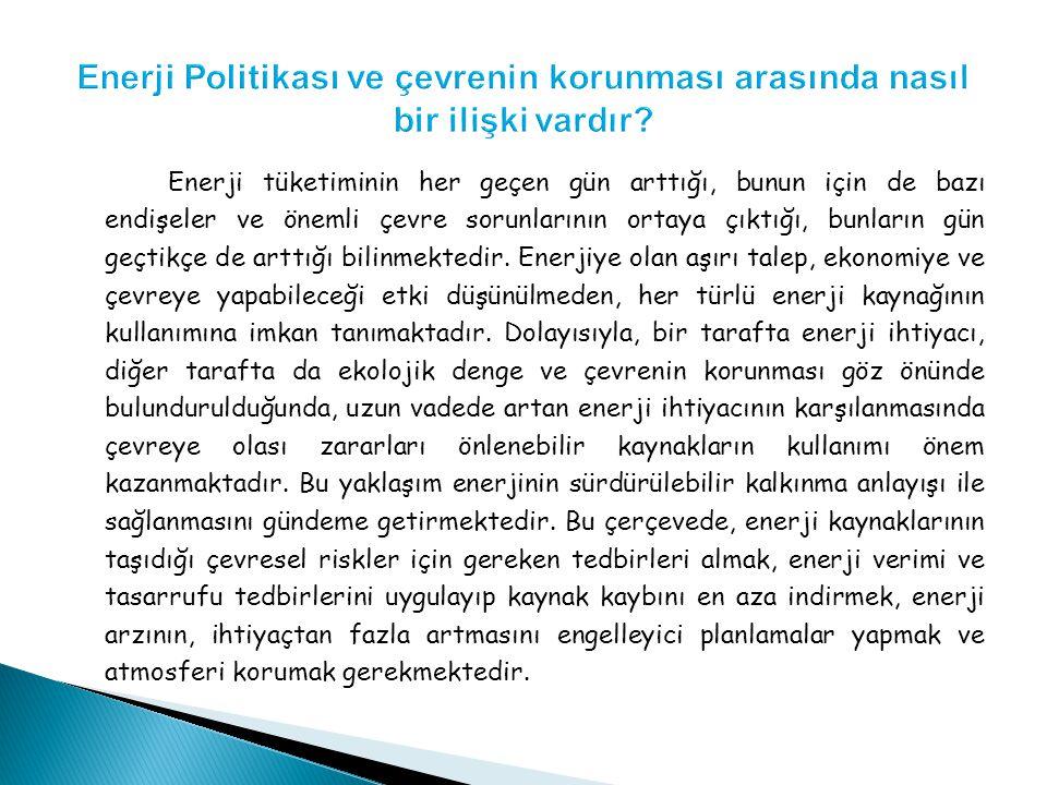 Enerji Politikası ve çevrenin korunması arasında nasıl bir ilişki vardır