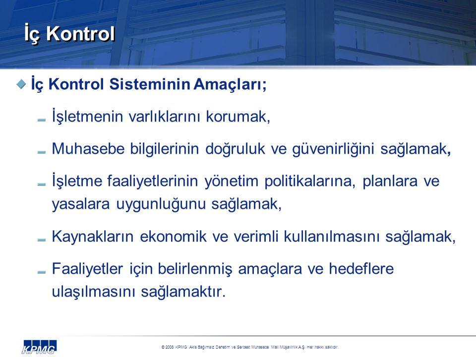 İç Kontrol İç Kontrol Sisteminin Amaçları;