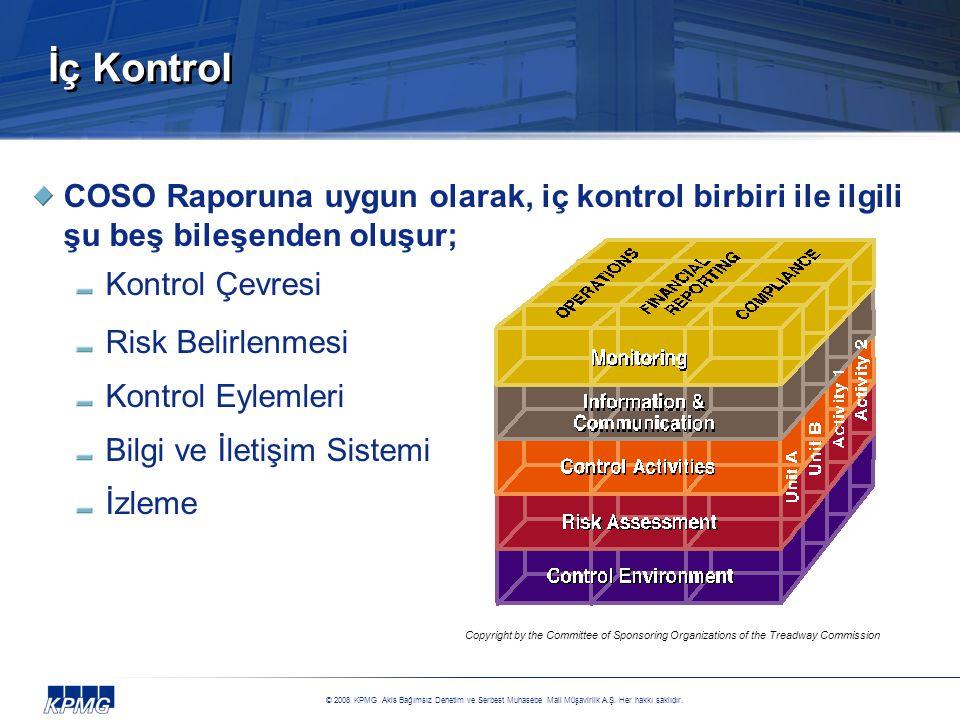 İç Kontrol COSO Raporuna uygun olarak, iç kontrol birbiri ile ilgili şu beş bileşenden oluşur; Kontrol Çevresi.