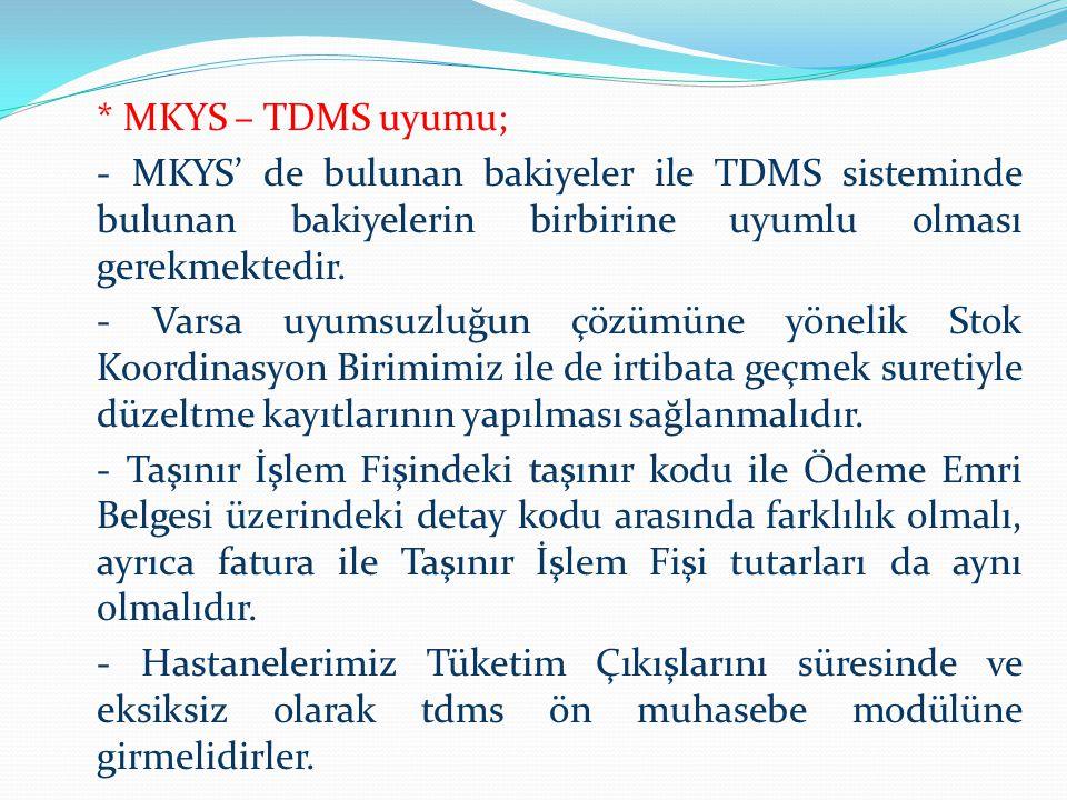* MKYS – TDMS uyumu; - MKYS' de bulunan bakiyeler ile TDMS sisteminde bulunan bakiyelerin birbirine uyumlu olması gerekmektedir.