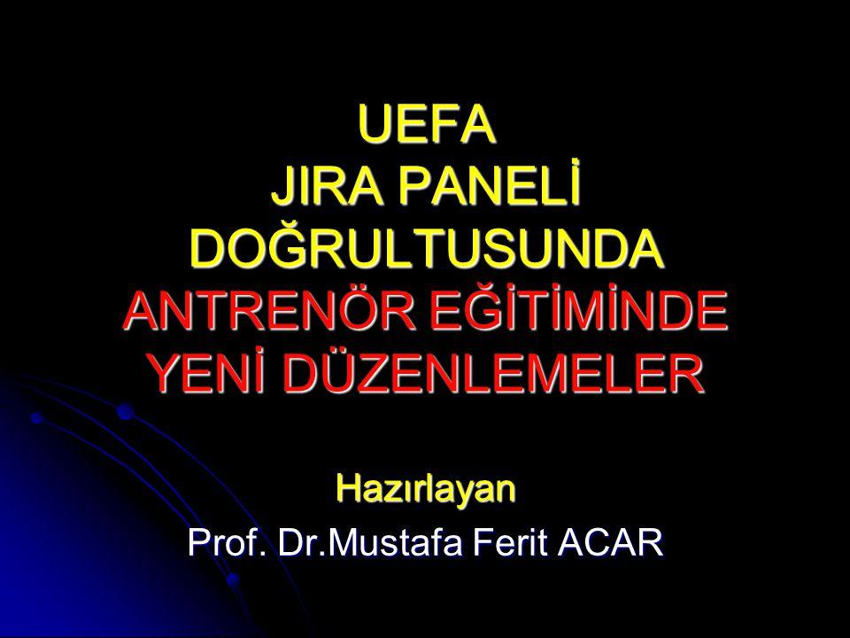 UEFA JIRA PANELİ DOĞRULTUSUNDA ANTRENÖR EĞİTİMİNDE YENİ DÜZENLEMELER
