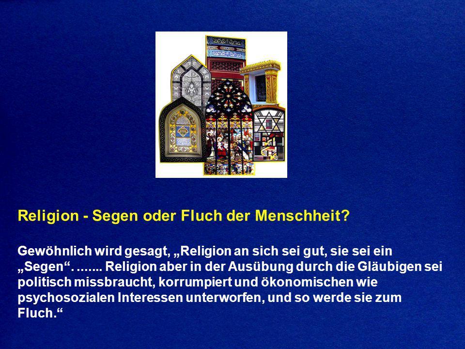 Religion - Segen oder Fluch der Menschheit