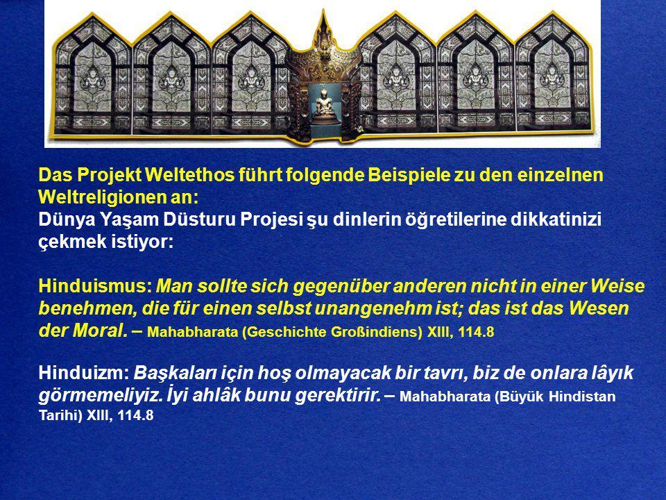 Das Projekt Weltethos führt folgende Beispiele zu den einzelnen Weltreligionen an: