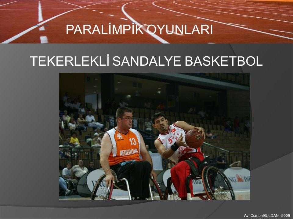 TEKERLEKLİ SANDALYE BASKETBOL