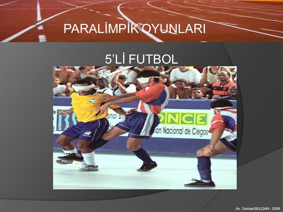 PARALİMPİK OYUNLARI 5'Lİ FUTBOL