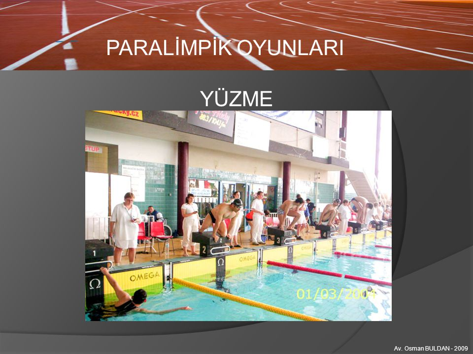 PARALİMPİK OYUNLARI YÜZME Av.Osman BULDAN (buldan@buldan.av.tr) - 2009