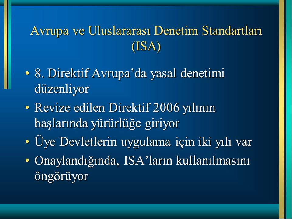 Avrupa ve Uluslararası Denetim Standartları (ISA)